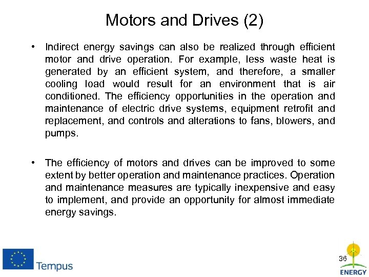 Motors and Drives (2) • Indirect energy savings can also be realized through efficient