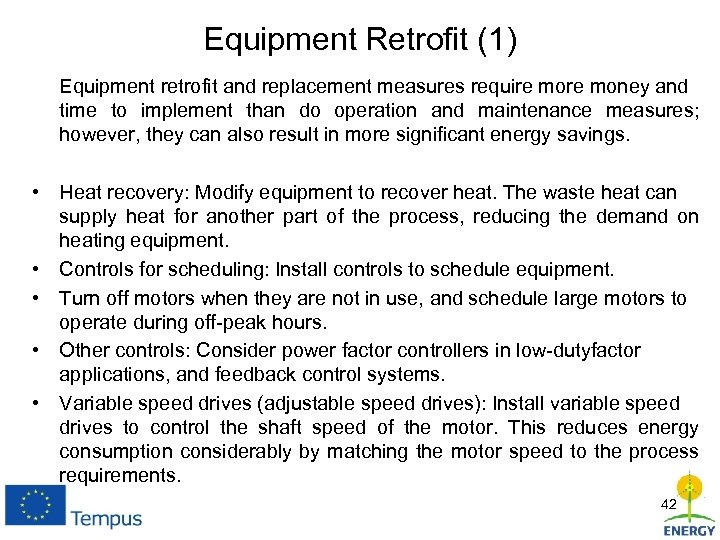 Equipment Retrofit (1) Equipment retrofit and replacement measures require money and time to implement