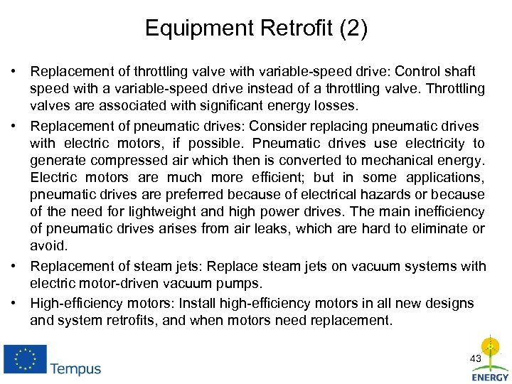 Equipment Retrofit (2) • Replacement of throttling valve with variable-speed drive: Control shaft speed