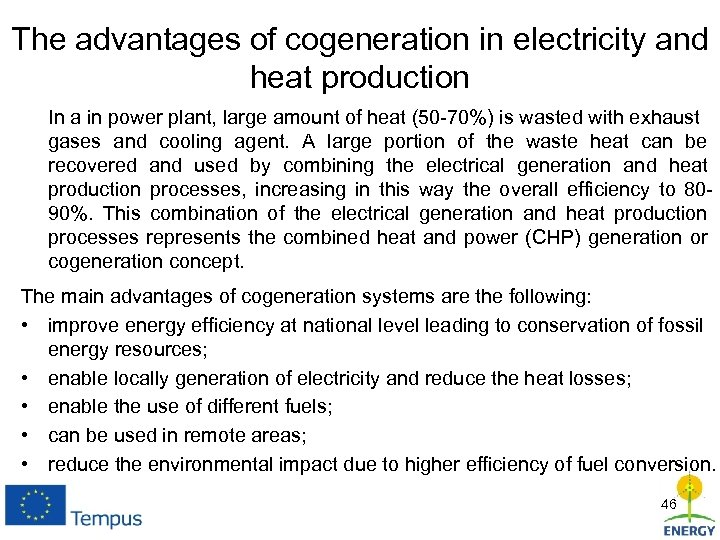 The advantages of cogeneration in electricity and heat production In a in power plant,