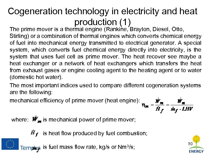 Cogeneration technology in electricity and heat production (1) The prime mover is a thermal