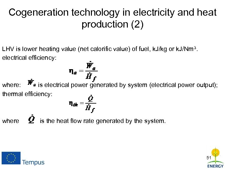 Cogeneration technology in electricity and heat production (2) LHV is lower heating value (net