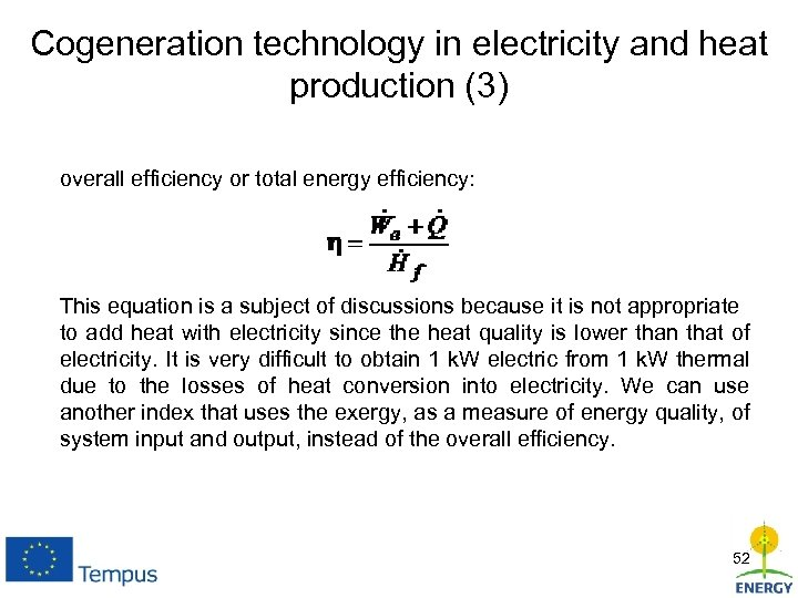Cogeneration technology in electricity and heat production (3) overall efficiency or total energy efficiency: