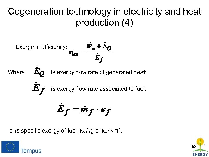 Cogeneration technology in electricity and heat production (4) Exergetic efficiency: Where is exergy flow