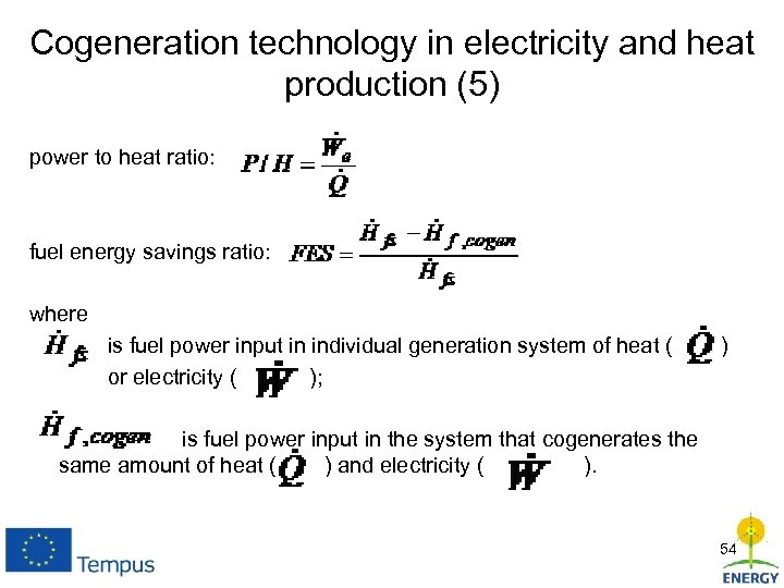 Cogeneration technology in electricity and heat production (5) power to heat ratio: fuel energy