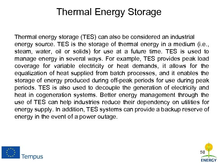 Thermal Energy Storage Thermal energy storage (TES) can also be considered an industrial energy