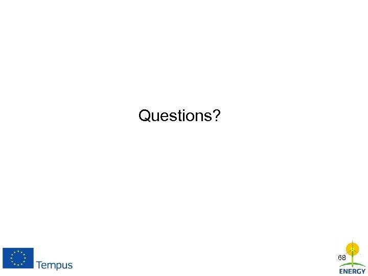 Questions? 68