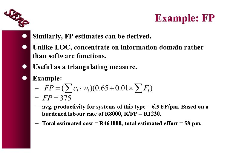 Example: FP l Similarly, FP estimates can be derived. l Unlike LOC, concentrate on