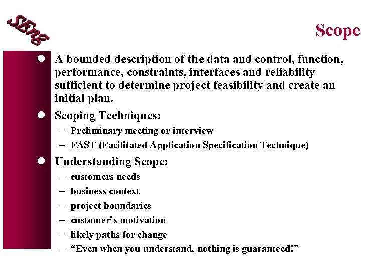 Scope l A bounded description of the data and control, function, performance, constraints, interfaces