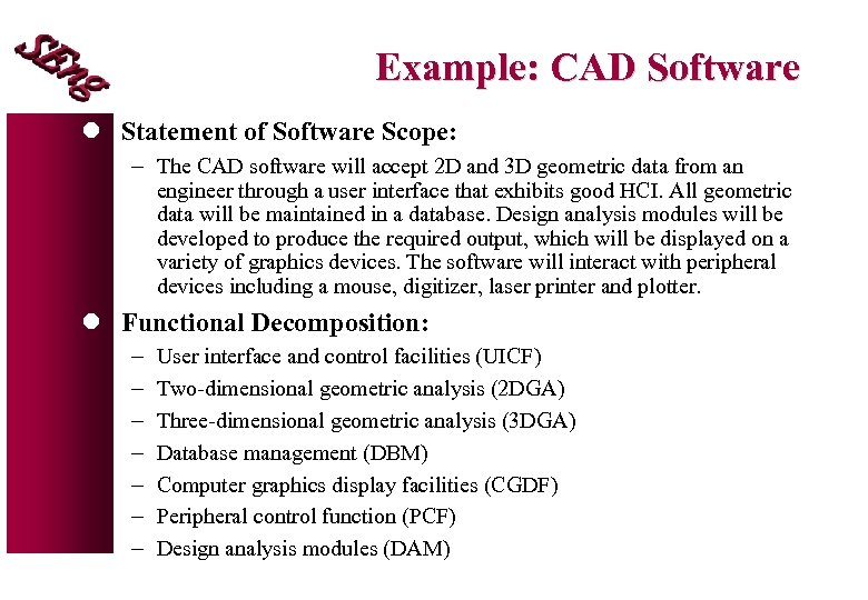 Example: CAD Software l Statement of Software Scope: - The CAD software will accept