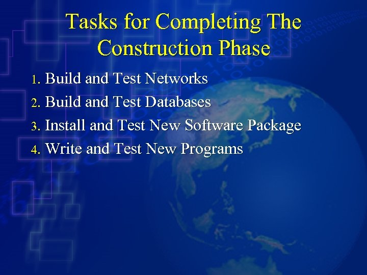 Tasks for Completing The Construction Phase Build and Test Networks 2. Build and Test