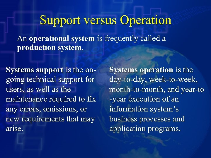 Support versus Operation An operational system is frequently called a production system. Systems support