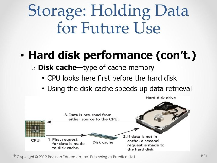 Storage: Holding Data for Future Use • Hard disk performance (con't. ) o Disk