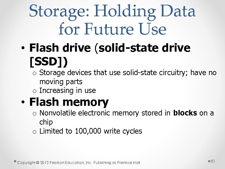 Storage: Holding Data for Future Use • Flash drive (solid-state drive [SSD]) o Storage
