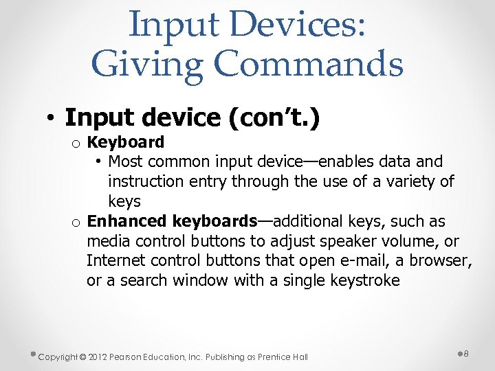 Input Devices: Giving Commands • Input device (con't. ) o Keyboard • Most common