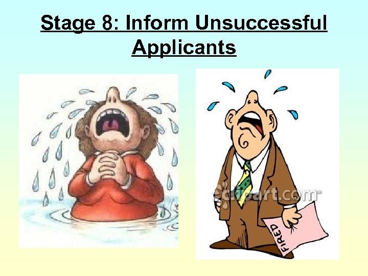 Stage 8: Inform Unsuccessful Applicants