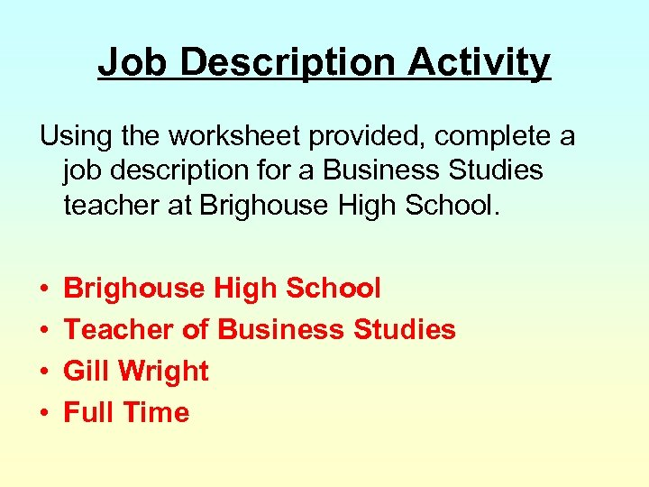 Job Description Activity Using the worksheet provided, complete a job description for a Business