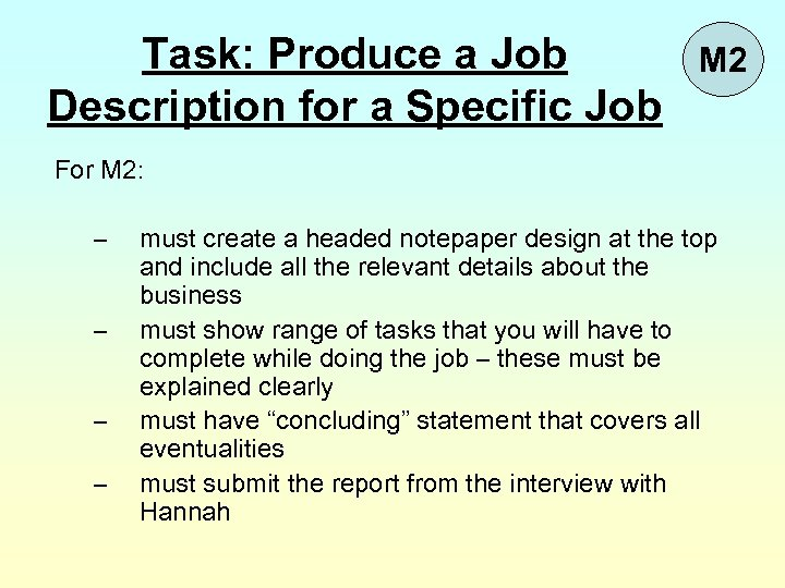 Task: Produce a Job Description for a Specific Job M 2 For M 2: