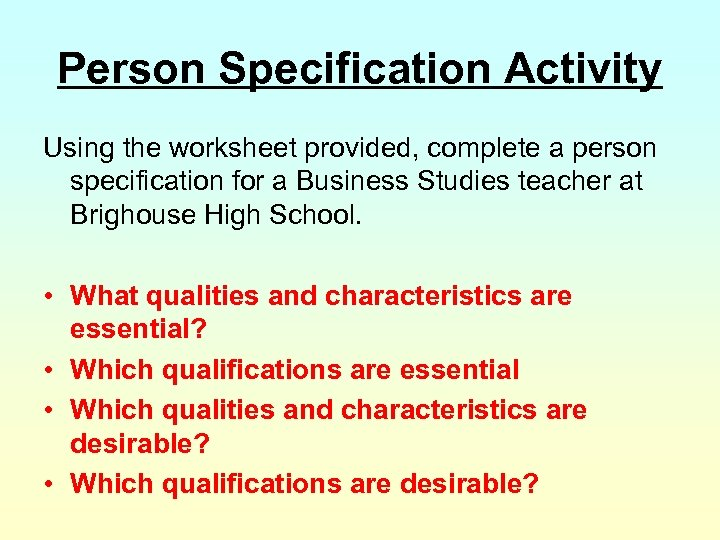 Person Specification Activity Using the worksheet provided, complete a person specification for a Business