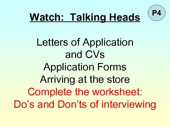 Watch: Talking Heads P 4 Letters of Application and CVs Application Forms Arriving at