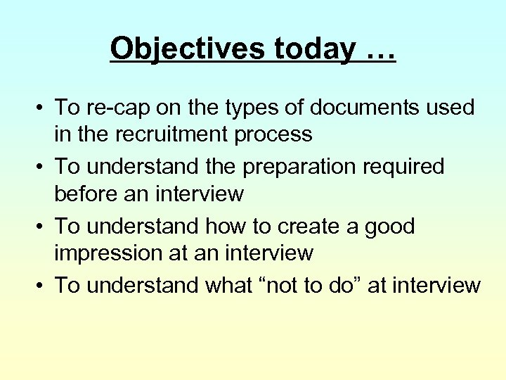 Objectives today … • To re-cap on the types of documents used in the