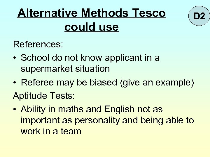 Alternative Methods Tesco could use D 2 References: • School do not know applicant