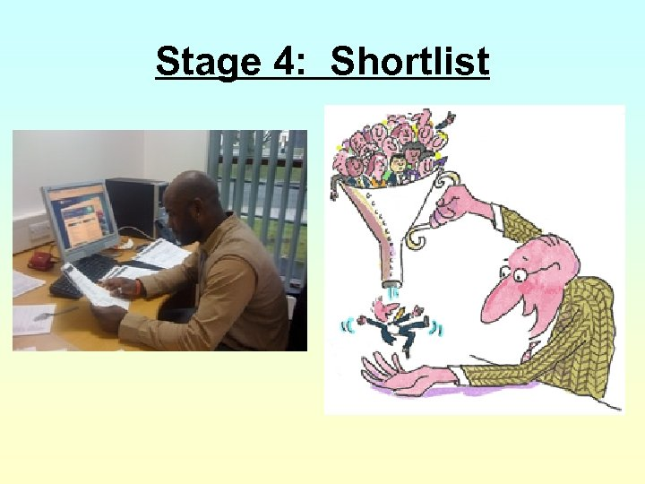 Stage 4: Shortlist
