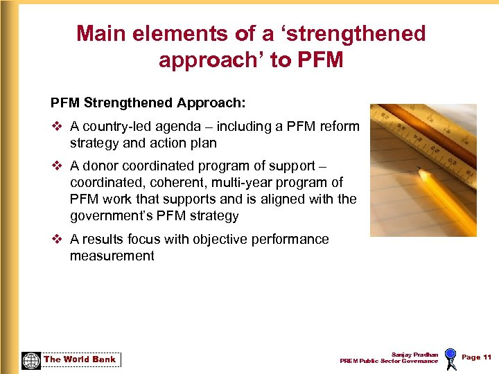 Main elements of a 'strengthened approach' to PFM Strengthened Approach: v A country-led agenda