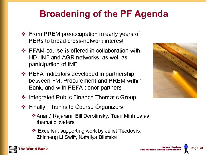 Broadening of the PF Agenda v From PREM preoccupation in early years of PERs