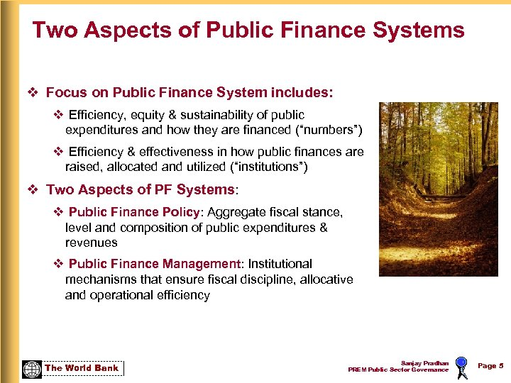 Two Aspects of Public Finance Systems v Focus on Public Finance System includes: v