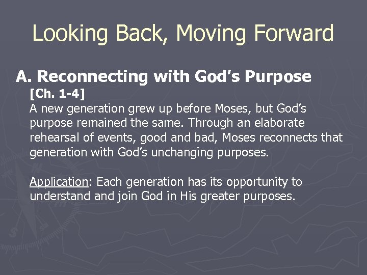 Looking Back, Moving Forward A. Reconnecting with God's Purpose [Ch. 1 -4] A new