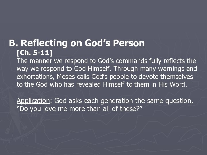 B. Reflecting on God's Person [Ch. 5 -11] The manner we respond to God's