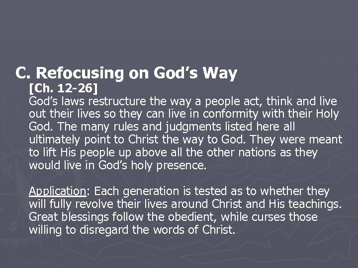 C. Refocusing on God's Way [Ch. 12 -26] God's laws restructure the way a