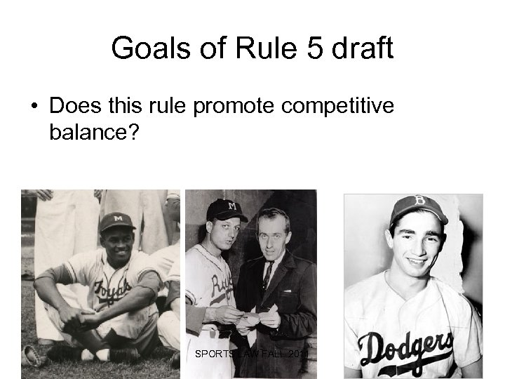 Goals of Rule 5 draft • Does this rule promote competitive balance? SPORTS LAW