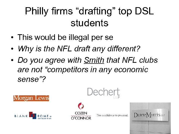 """Philly firms """"drafting"""" top DSL students • This would be illegal per se •"""