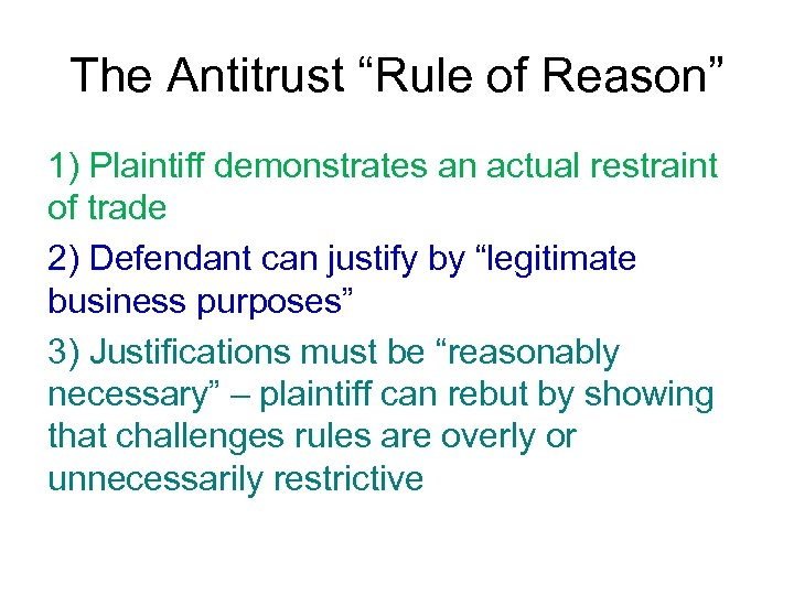 """The Antitrust """"Rule of Reason"""" 1) Plaintiff demonstrates an actual restraint of trade 2)"""