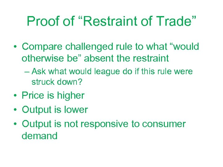 """Proof of """"Restraint of Trade"""" • Compare challenged rule to what """"would otherwise be"""""""