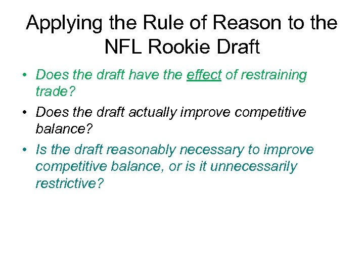 Applying the Rule of Reason to the NFL Rookie Draft • Does the draft