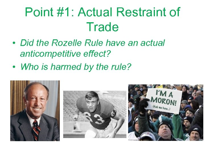 Point #1: Actual Restraint of Trade • Did the Rozelle Rule have an actual