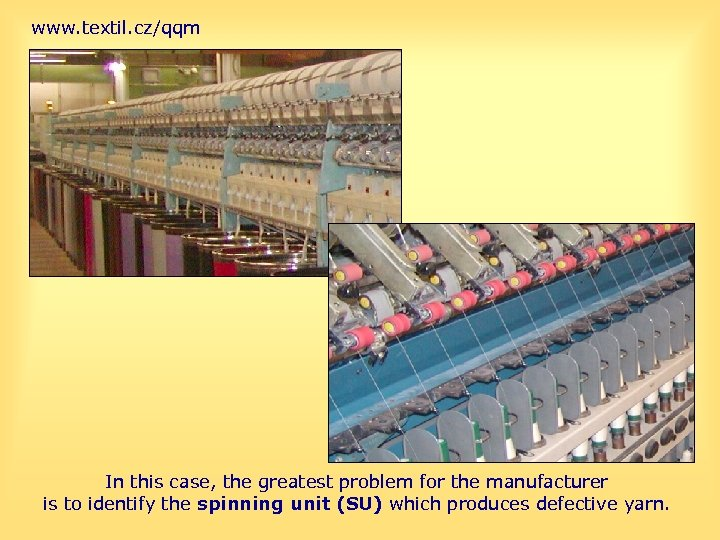 www. textil. cz/qqm In this case, the greatest problem for the manufacturer is to