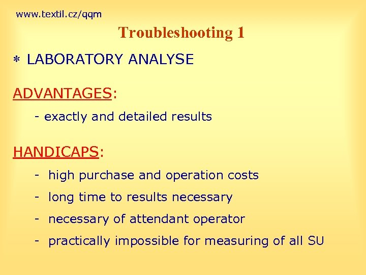 www. textil. cz/qqm Troubleshooting 1 * LABORATORY ANALYSE ADVANTAGES: - exactly and detailed results