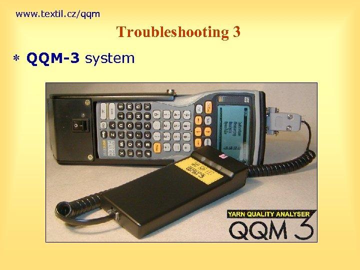 www. textil. cz/qqm Troubleshooting 3 * QQM-3 system