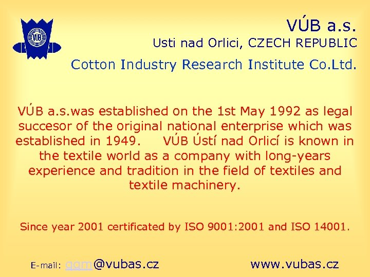 VÚB a. s. Usti nad Orlici, CZECH REPUBLIC Cotton Industry Research Institute Co. Ltd.