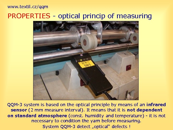 www. textil. cz/qqm PROPERTIES - optical princip of measuring QQM-3 system is based on