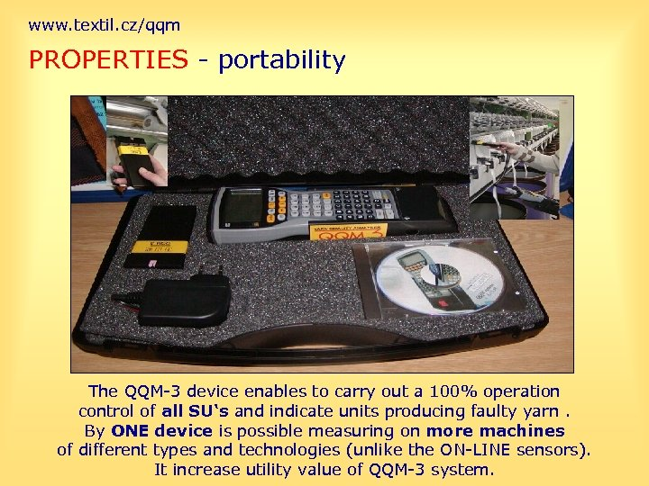 www. textil. cz/qqm PROPERTIES - portability The QQM-3 device enables to carry out a