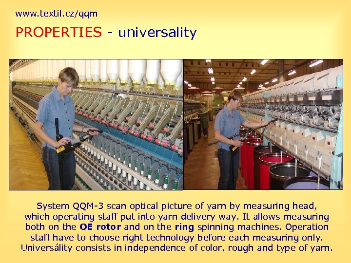 www. textil. cz/qqm PROPERTIES - universality System QQM-3 scan optical picture of yarn by