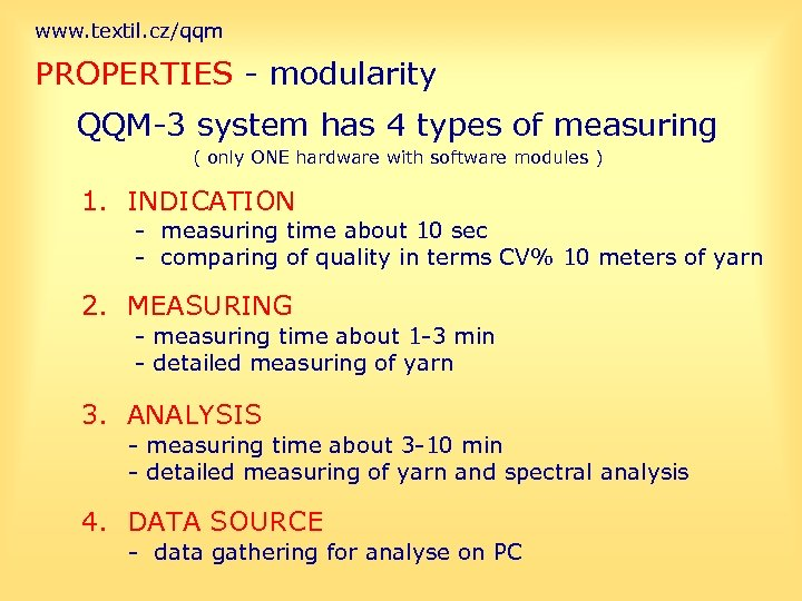 www. textil. cz/qqm PROPERTIES - modularity QQM-3 system has 4 types of measuring (