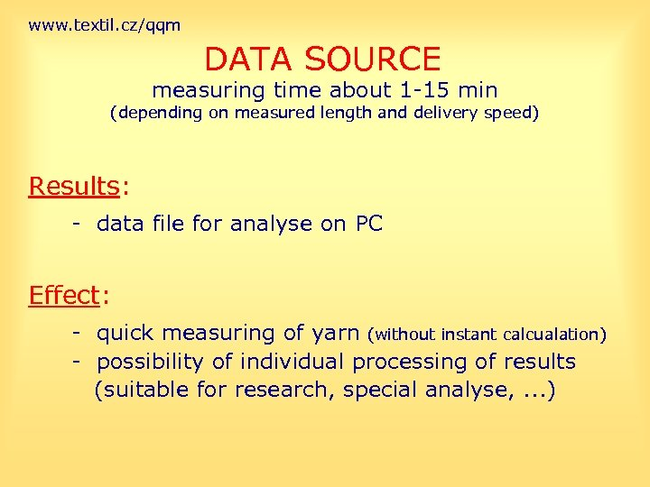 www. textil. cz/qqm DATA SOURCE measuring time about 1 -15 min (depending on measured