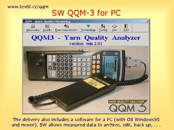 www. textil. cz/qqm SW QQM-3 for PC The delivery also includes a software for