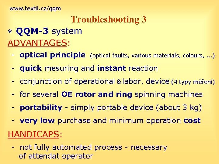 www. textil. cz/qqm Troubleshooting 3 * QQM-3 system ADVANTAGES: - optical principle (optical faults,